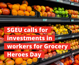 SGEU calls for investments in workers for Grocery Heroes Day