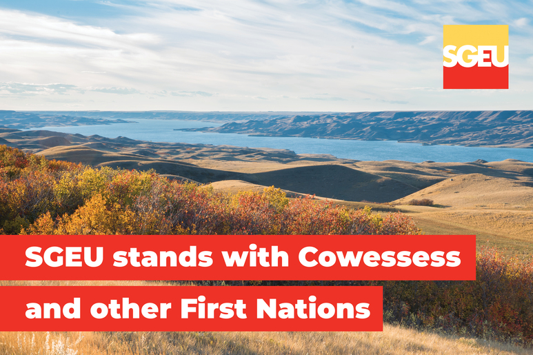 SGEU stands with Treaty 4 and Cowessess First Nation
